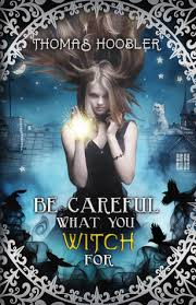 Be Careful What Your Witch For