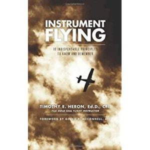 Instrument Flying - 10 Indispensable Principles to Know and Remember